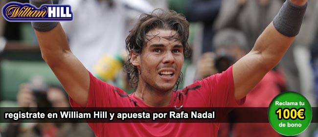 Apuestas Rafa nadal William Hill