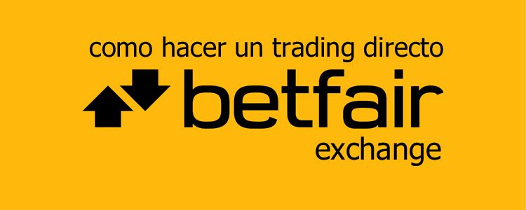 Registrate y haz tu trading con Betfair Exchange