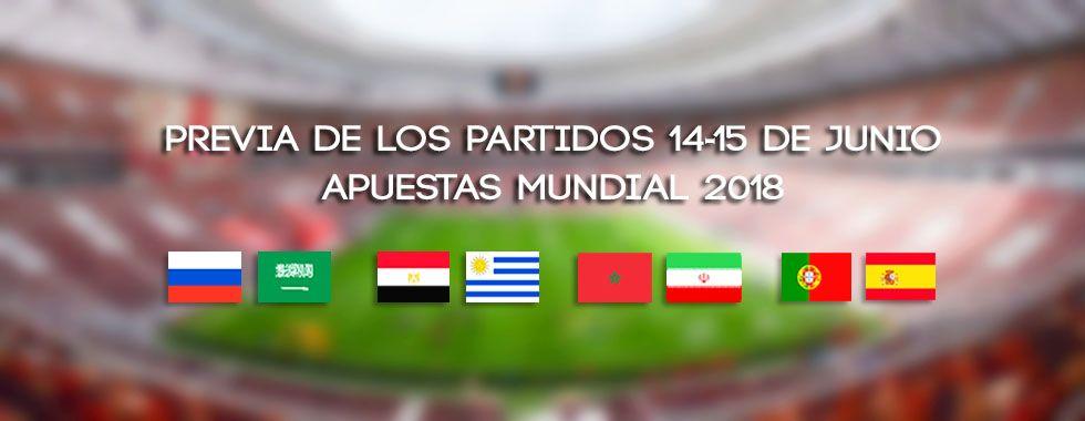 Previa de los partidos 14-15 de junio. Apuestas Mundial 2018