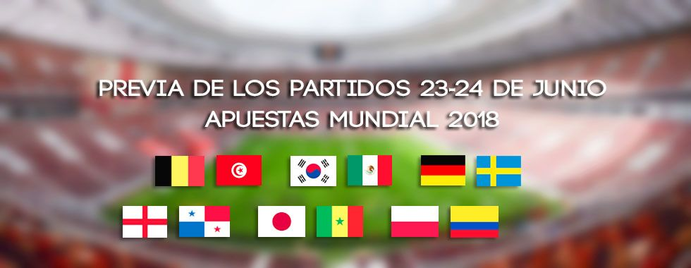 Previa de los partidos 23-24 de junio. Apuestas Mundial 2018