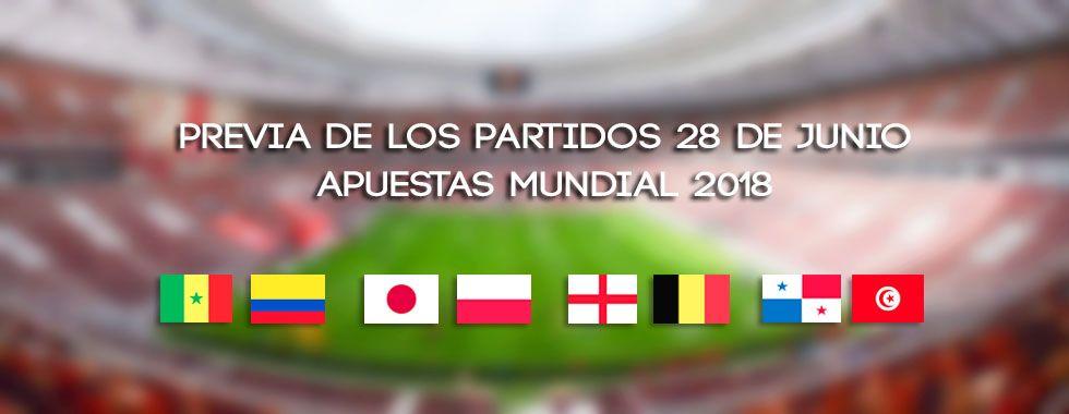 Previa de los partidos 28 de junio. Apuestas Mundial 2018
