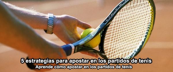 5 estrategias para apostar en los partidos de tenis