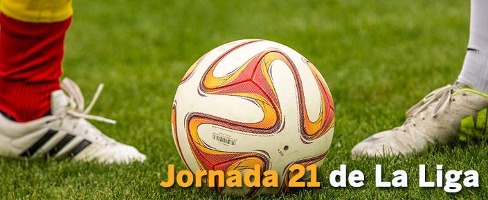 Previa y apuestas jornada 21 de la Liga
