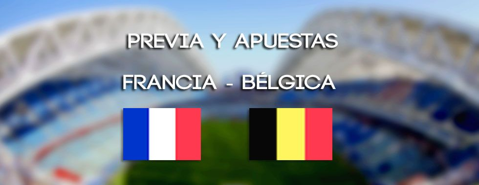 Previa y apuestas Francia - Bélgica