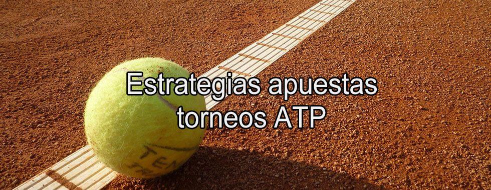 Estrategias apuestas torneos ATP