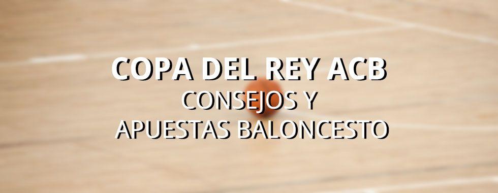 Copa del Rey ACB. Consejos y apuestas Baloncesto España