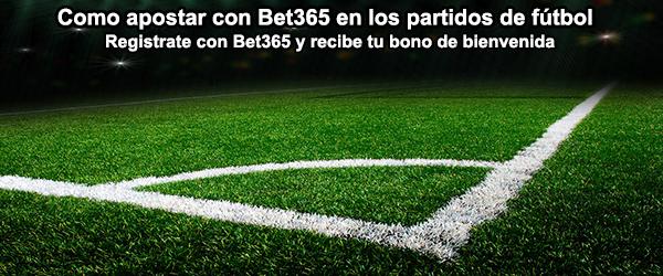 Como apostar con Bet365 en los partidos de fútbol