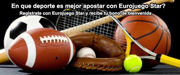 En que deporte es mejor apostar con Eurojuego Star