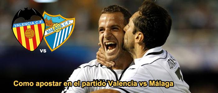 Como apostar en el partido Valencia vs Málaga