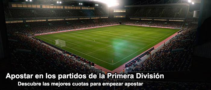 Apostar en los partidos de la Primera División