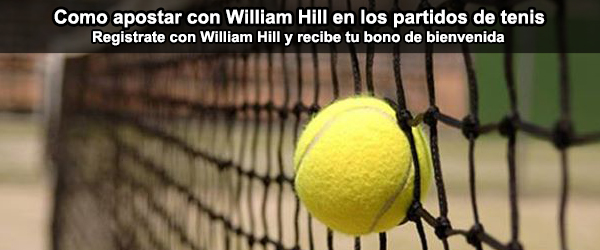 Como apostar con William Hill en los partidos de tenis