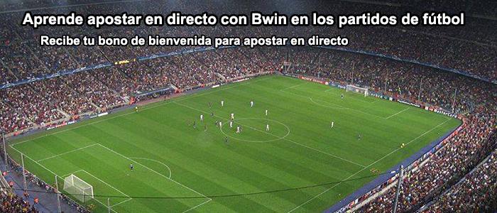 Aprende apostar en directo con Bwin en los partidos de fútbol