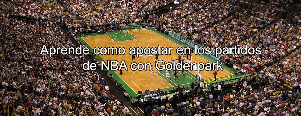 Aprende como apostar en los partidos de NBA con Goldenpark