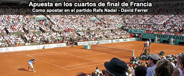 Apuesta en los cuartos de final de Francia: Rafa Nadal - David Ferrer