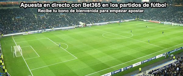 Apuesta en directo con Bet365 en los partidos de fútbol