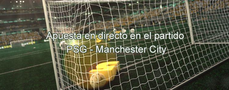 Apuesta en directo en el partido PSG - Manchester City