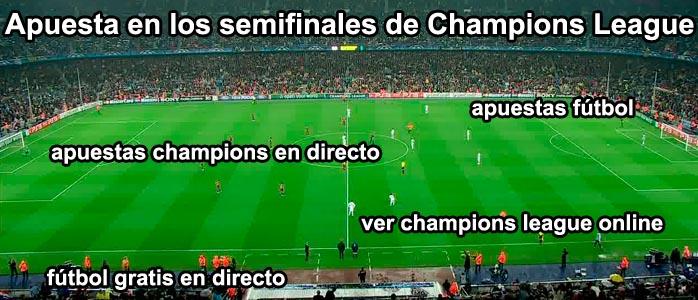Apuesta en los semifinales de Champions League