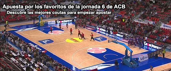 Apuesta por los favoritos de la jornada 6 de ACB