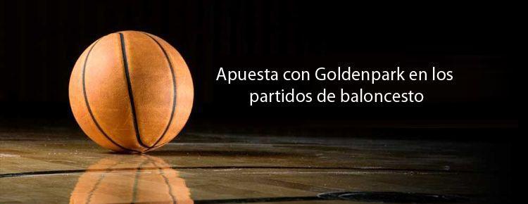 Apuesta con GoldenPark en los partidos de baloncesto