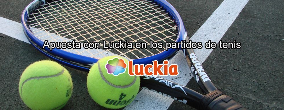 Apuesta con Luckia en los partidos de tenis