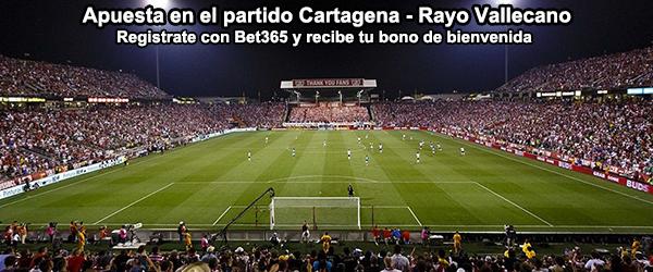 Apuesta en el partido Cartagena - Rayo Vallecano