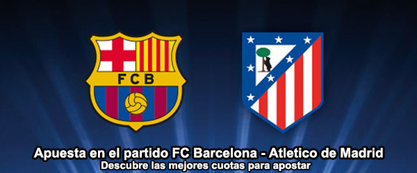 Las mejores apuestas para Barcelona - Atlético de Madrid