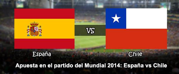 Apuesta en el partido del Mundial 2014: España vs Chile