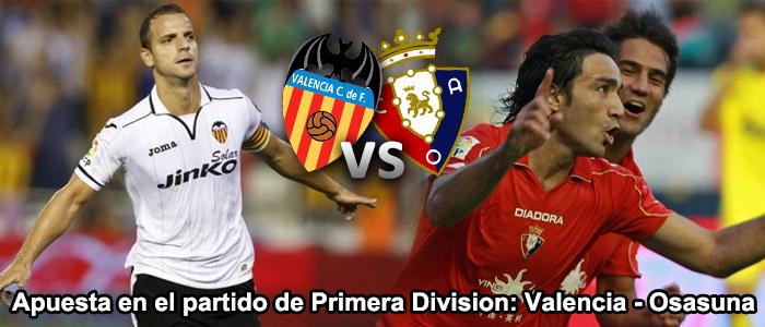 Apuesta en el partido de Primera Division: Valencia – Osasuna