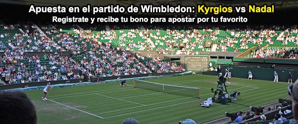 Apuesta en el partido de Wimbledon: Kyrgios vs Nadal