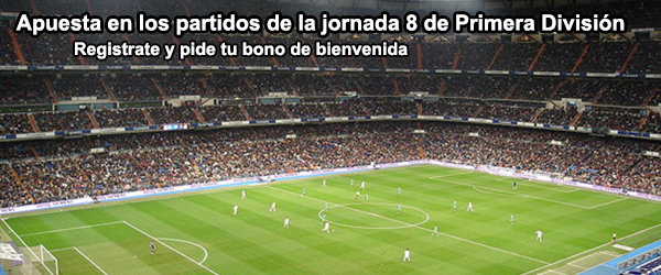 Apuesta en los partidos de la jornada 8 de Primera División