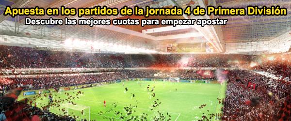 Apuesta en los partidos de la jornada 4 de Primera División