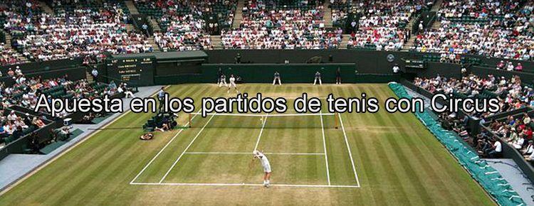 Apuesta en los partidos de tenis con Circus