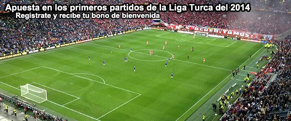 Apuesta en los primeros partidos de la Liga Turca del 2014