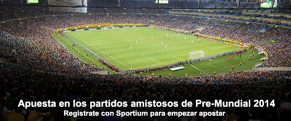 Apuesta con Sportium en los partidos amistosos del Pre-Mundial 2014