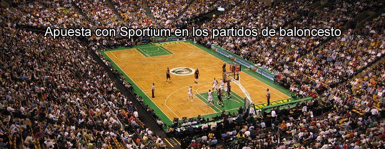 Apuesta con Sportium en los partidos de baloncesto