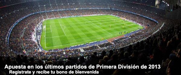 Apuesta en los últimos partidos de Primera División del 2013