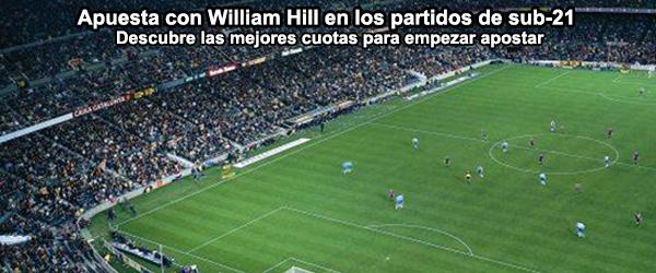 Apuesta con William Hill en los partidos de sub-21