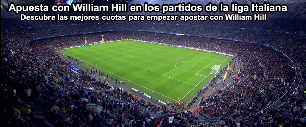 Apuesta con William Hill en los partidos de la liga Italiana