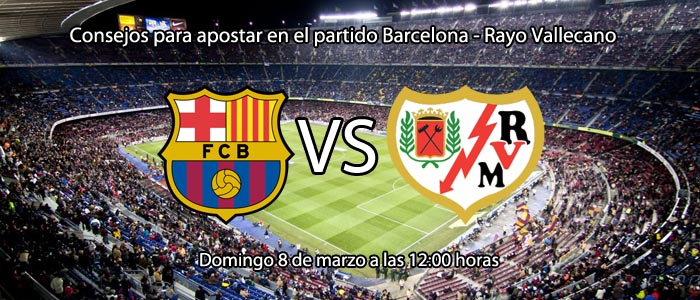 Consejos para apostar en el partido Barcelona - Rayo Vallecano