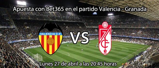 Apuesta con Bet365 en el partido Valencia - Granada
