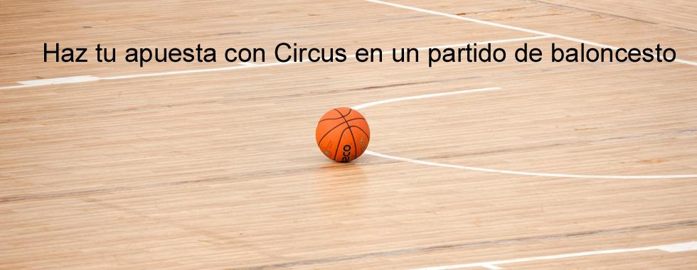 Haz tu apuesta con Circus en un partido de baloncesto