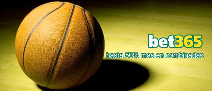 Bet365 te ofrece hasta el 50% mas en combinadas de baloncesto