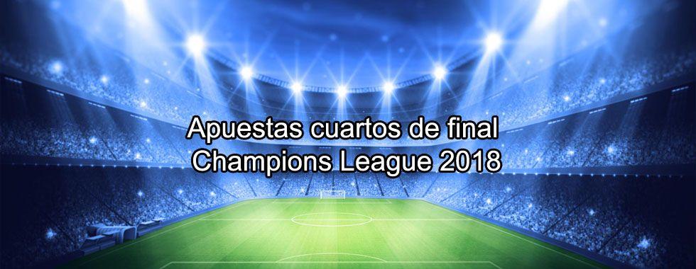 Apuestas cuartos de final de Champions League 2018
