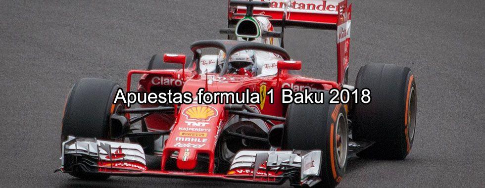 Apuestas Fórmula 1 Bakú 2018
