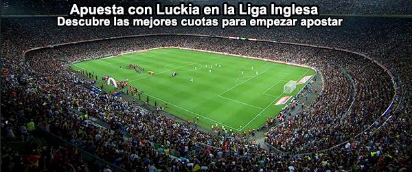 Apuesta con Luckia en la Liga Inglesa