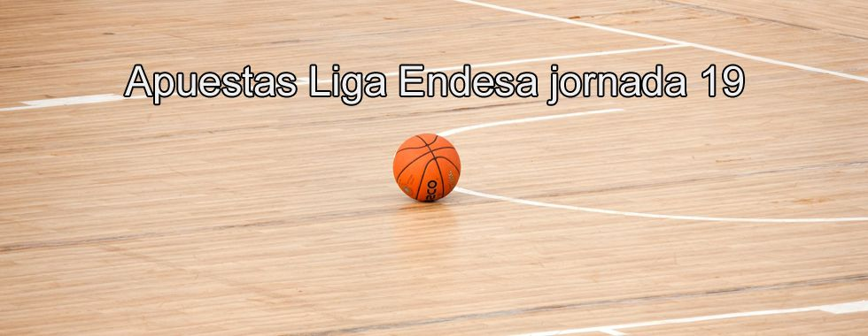 Apuestas Liga Endesa jornada 19