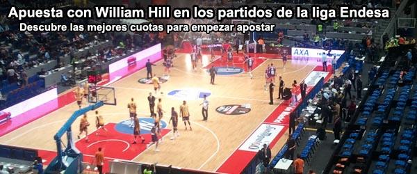 Apuesta con William Hill en los partidos de la liga Endesa