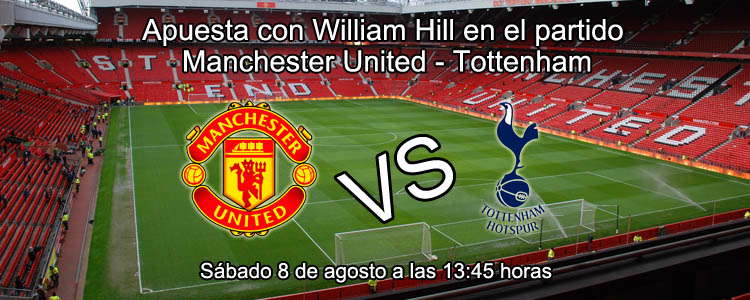 Apuesta con William Hill en el partido Manchester United - Tottenham