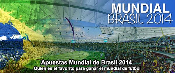 Apuestas Mundial de Brasil 2014