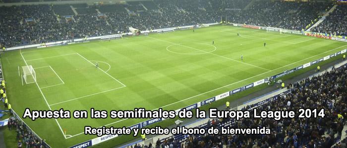 Apuesta en las semifinales de la Europa League 2014